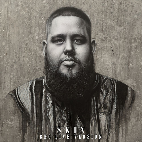 Skin (BBC Live Version) by Rag'n'Bone Man