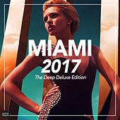 Miami 2017 - The Deep Deluxe Edition by Various Artists