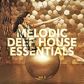 Melodic Deep House Essentials, Vol. 2 by Various Artists