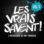 Les vrais savent, Vol. 3 (L'anthologie du rap français) by Various Artists