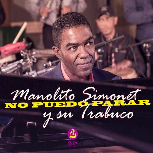 Play & Download No Puedo Parar by Manolito Simonet Y Su Trabuco | Napster