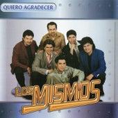 Play & Download Quiero Agradecer by Los Mismos | Napster