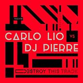 Destroy This Track by Carlo Lio