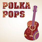 Polka Pops by Various Artists