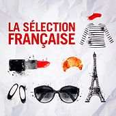 Play & Download La sélection française (Tubes de la chanson française) by Various Artists | Napster