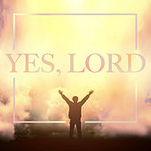 Yes, Lord! by Various Artists