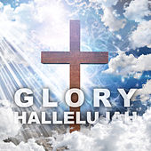 Play & Download Glory Hallelujah! by Various Artists | Napster