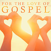 For The Love Of Gospel by Various Artists