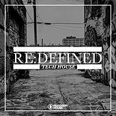Play & Download Re:Defined Tech House by Various Artists | Napster