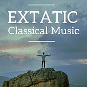 Extatic Classical Music by Various Artists