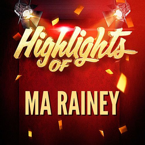 Highlights of Ma Rainey von Ma Rainey