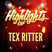 Highlights of Tex Ritter von Tex Ritter