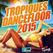 Tropiques Dancefloor (2015) de Various Artists