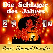 Die Schlager des Jahres 2017: Party, Hits und Discofox by Various Artists