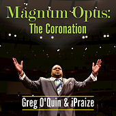 Play & Download Magnum Opus: The Coronation by Greg O'Quin | Napster