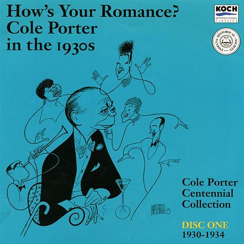Play & Download How's Your Romance?: Cole Porter in the 1930s, Disc One 1930-1934 by Various Artists | Napster