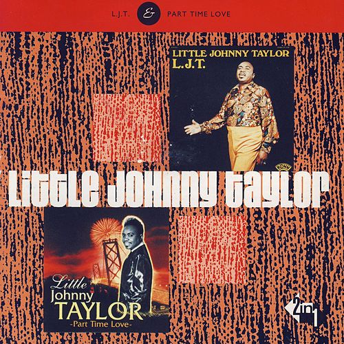 Play & Download Part Time Love by Little Johnny Taylor | Napster