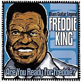 Are You Ready For Freddie? by Freddie King