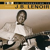 An Introduction To J.B. Lenoir by J.B. Lenoir