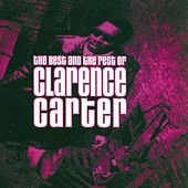 The Best and The Rest Of Clarence Carter by Clarence Carter