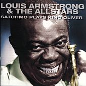 Satchmo Plays King Oliver by Louis Armstrong