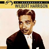 Play & Download An Introduction To Wilbert Harrison by Wilbert  Harrison | Napster