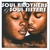 Play & Download Soul Brothers and Sisters-Hit Grooves and Funk Hits by Various Artists | Napster