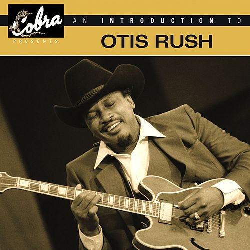 An Introduction To Otis Rush by Otis Rush