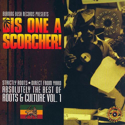 Dis One A Scorcher! Absolutely The Best Of Roots and Culture Vol. 1 by Various Artists