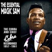 The Essential Magic Sam: The Cobra and Chief Recordings 1957-1961 by Magic Sam