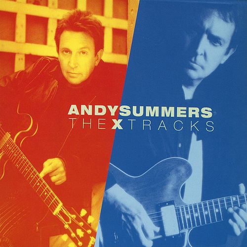 Play & Download The X Tracks by Andy Summers | Napster