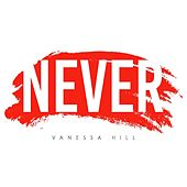 Play & Download Never by Vanessa Hill | Napster