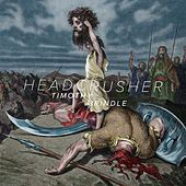 Headcrusher by Timothy Brindle