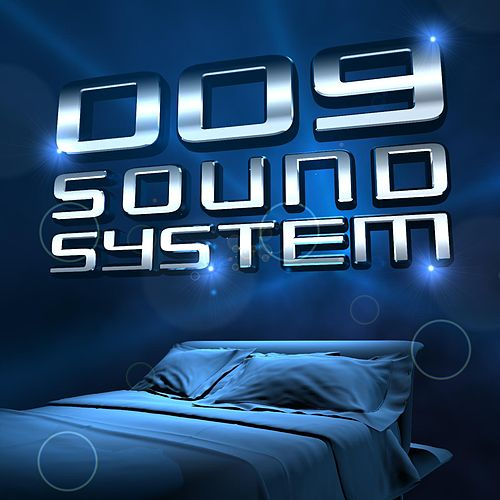 Dream We Knew by 009 Sound System
