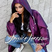 How Was I by Jessica Jarrell