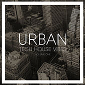 Urban Tech House Vibes, Vol. 1 by Various Artists