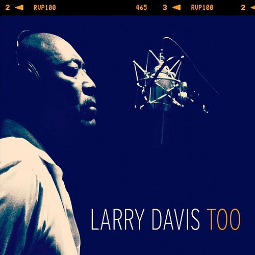 Play & Download Larry Davis Too by Larry Davis | Napster