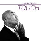 Play & Download Touch by Larry Davis | Napster