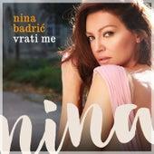 Vrati me by Nina Badric