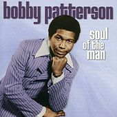 Play & Download Soul Of The Man by Bobby Patterson | Napster