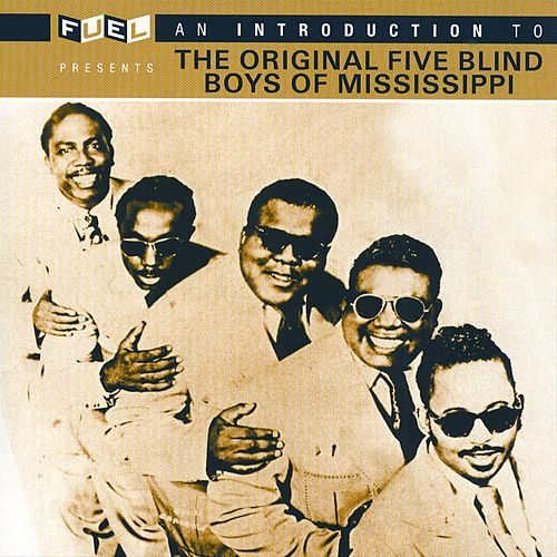 An Introduction To The Original Five Blind Boys Of Mississippi by The Five Blind Boys Of Mississippi