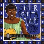 Sing Sister Sing by Sister Rosetta Tharpe