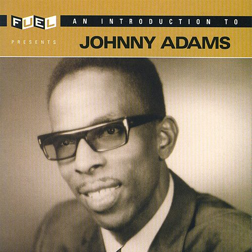 Play & Download Introduction To Johnny Adams by Johnny Adams | Napster