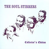 The Soul Stirrers: Collector's Edition by The Soul Stirrers