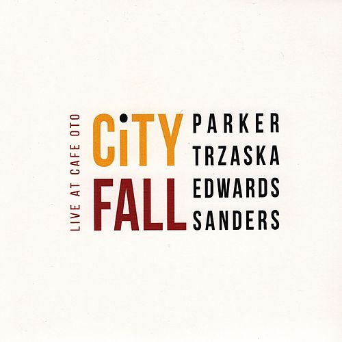 City Fall: Live at Café Oto by Evan Parker