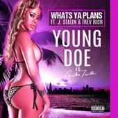 What's Ya Plans? by Young Doe
