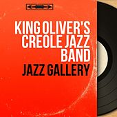 Jazz Gallery (Mono Version) von King Oliver's Creole Jazz Band