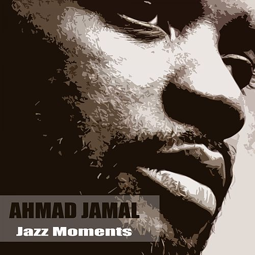 Play & Download Jazz Moments by Ahmad Jamal | Napster