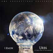 I Know (feat. Only One) by Urbs
