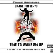 Play & Download Time to Wake 'Em Up by Crane | Napster